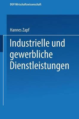 Industrielle Und Gewerbliche Dienstleistungen - Duv Wirtschaftswissenschaft (Paperback)