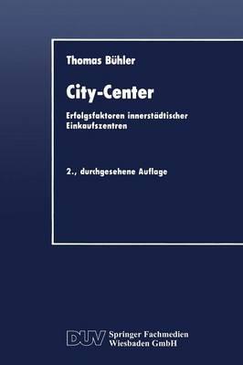 City-Center: Erfolgsfaktoren Innerst dtischer Einkaufszentren - Duv Wirtschaftswissenschaft (Paperback)