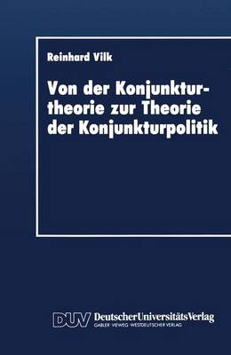 Von Der Konjunkturtheorie Zur Theorie Der Konjunkturpolitik (Paperback)