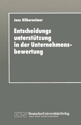 Entscheidungsunterstutzung in der Unternehmensbewertung (Paperback)