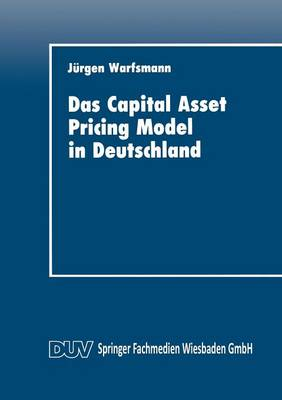 Das Capital Asset Pricing Model in Deutschland: Univariate Und Multivariate Tests F r Den Kapitalmarkt - Duv Wirtschaftswissenschaft (Paperback)