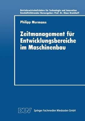 Zeitmanagement F�r Entwicklungsbereiche Im Maschinenbau - Duv Wirtschaftswissenschaft (Paperback)