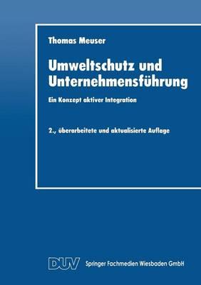 Umweltschutz Und Unternehmensf hrung: Ein Konzept Aktiver Integration - Duv Wirtschaftswissenschaft 2 (Paperback)