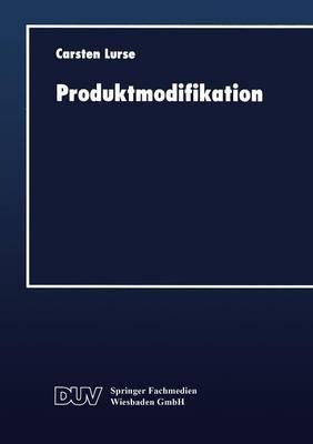 Produktmodifikation: Instrumente Zur Zielbildung Bei H herwertigen Konsum- Und Gebrauchsg tern (Paperback)