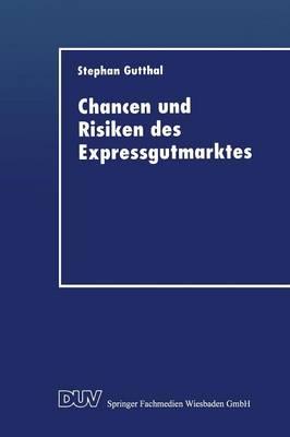 Chancen Und Risiken Des Expressgutmarktes (Paperback)