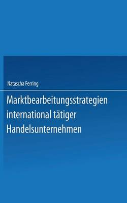 Marktbearbeitungsstrategien International T tiger Handelsunternehmen (Paperback)