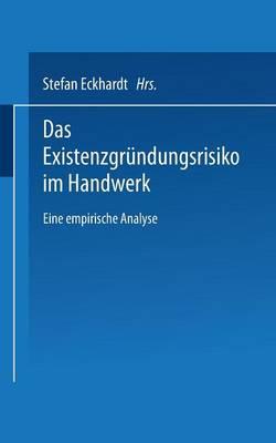 Das Existenzgr ndungsrisiko Im Handwerk: Eine Empirische Analyse - Duv Wirtschaftswissenschaft (Paperback)