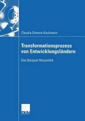 Transformationsprozess Von Entwicklungsl ndern: Das Beispiel Mosambik - Wirtschaftswissenschaften (Paperback)