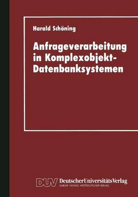 Anfrageverarbeitung in Komplexobjekt-Datenbanksystemen (Paperback)