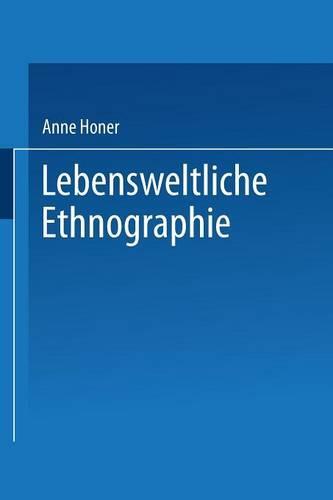 Lebensweltliche Ethnographie: Ein Explorativ-Interpretativer Forschungsansatz Am Beispiel Von Heimwerker-Wissen - Duv Sozialwissenschaft (Paperback)