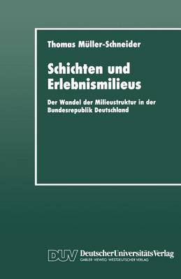 Schichten Und Erlebnismilieus: Der Wandel Der Milieustruktur in Der Bundesrepublik Deutschland - Sozialwissenschaft (Paperback)