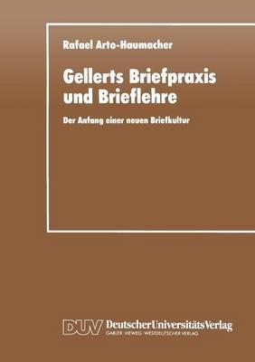 Gellerts Briefpraxis Und Brieflehre: Der Anfang Einer Neuen Briefkultur - Literaturwissenschaft (Paperback)