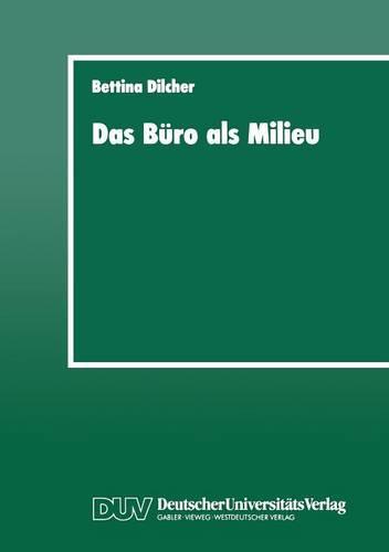 Das B�ro ALS Milieu: Der Einflu� Der Lebenswelt Auf Beruf Und Weiterbildung (Paperback)