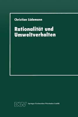 Rationalitat Und Umweltverhalten: Die Beispiele Recycling Und Verkehrsmittelwahl - Duv Sozialwissenschaft (Paperback)