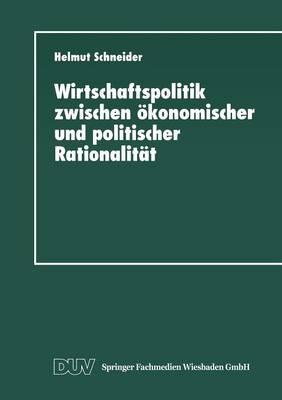 Wirtschaftspolitik Zwischen OEkonomischer Und Politischer Rationalitat: Metaanalyse Ausgewahlter Bereiche Des Bundesdeutschen Finanzausgleichs (Paperback)