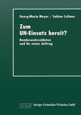 Zum Un-Einsatz Bereit?: Bundeswehrsoldaten Und Ihr Neuer Auftrag (Paperback)