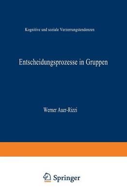 Entscheidungsprozesse in Gruppen: Kognitive Und Soziale Verzerrungstendenzen - Duv Sozialwissenschaft (Paperback)