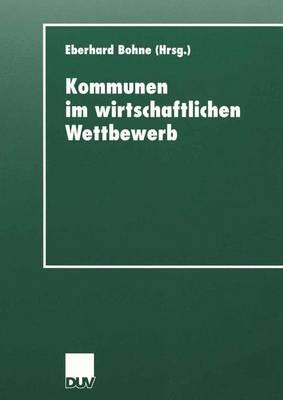 Kommunen im Wirtschaftlichen Wettbewerb - Duv Sozialwissenschaft (Paperback)
