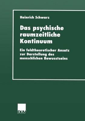 Das Psychische Raumzeitliche Kontinuum (Paperback)