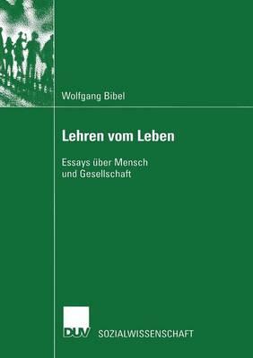 Lehren Vom Leben: Essays �ber Mensch Und Gesellschaft - Sozialwissenschaft (Paperback)