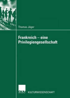 Frankreich - Eine Privilegiengesellschaft - Literaturwissenschaft / Kulturwissenschaft (Paperback)