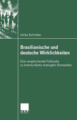 Brasilianische Und Deutsche Wirklichkeiten - Verhandlung Der Deutschen Gesellschaft Rheumatologie / Kultu (Paperback)