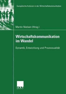 Wirtschaftskommunikation im Wandel - Europaische Kulturen in der Wirtschaftskommunikation 3 (Paperback)