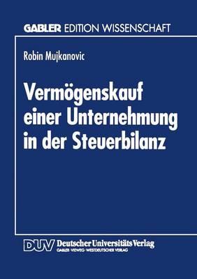Vermoegenskauf Einer Unternehmung in Der Steuerbilanz (Paperback)