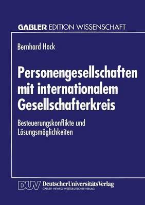 Personengesellschaften Mit Internationalem Gesellschafterkreis: Besteuerungskonflikte Und L sungsm glichkeiten (Paperback)