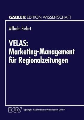 Velas: Marketing-Management F r Regionalzeitungen - Gabler Edition Wissenschaft (Paperback)