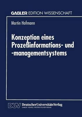 Konzeption Eines Proze informations- Und -Managementsystems (Paperback)