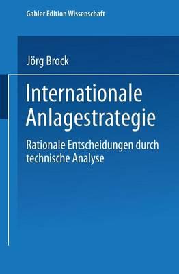 Internationale Anlagestrategie: Rationale Entscheidungen Durch Technische Analyse - Gabler Edition Wissenschaft (Paperback)