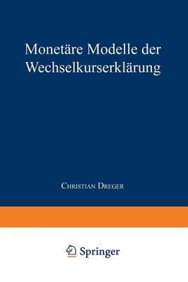 Monet re Modelle Der Wechselkurserkl rung - Gabler Edition Wissenschaft (Paperback)