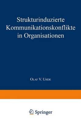 Strukturinduzierte Kommunikationskonflikte in Organisationen - Gabler Edition Wissenschaft (Paperback)