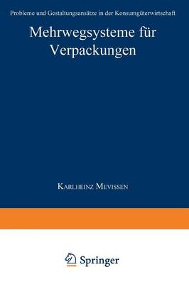 Mehrwegsysteme F r Verpackungen: Probleme Und Gestaltungsans tze in Der Konsumg terwirtschaft - Integrierte Logistik Und Unternehmensfuhrung (Paperback)