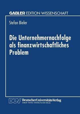 Die Unternehmernachfolge ALS Finanzwirtschaftliches Problem (Paperback)