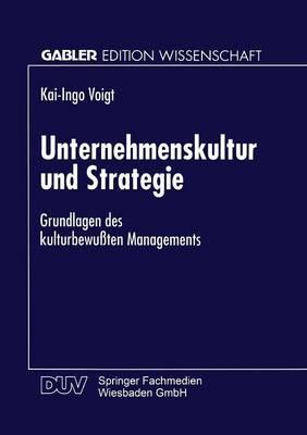 Unternehmenskultur Und Strategie: Grundlagen Des Kulturbewu ten Managements (Paperback)