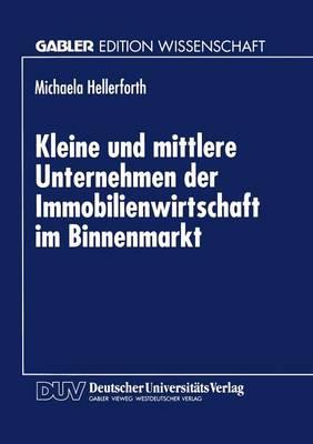 Kleine Und Mittlere Unternehmen Der Immobilienwirtschaft Im Binnenmarkt (Paperback)
