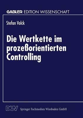Die Wertkette Im Proze orientierten Controlling - Gabler Edition Wissenschaft (Paperback)