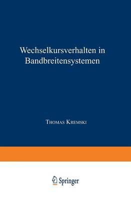 Wechselkursverhalten in Bandbreitensystemen - Gabler Edition Wissenschaft (Paperback)