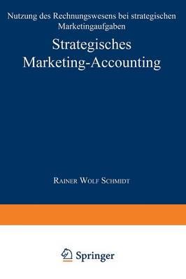 Strategisches Marketing-Accounting: Nutzung Des Rechnungswesens Bei Strategischen Marketingaufgaben (Paperback)