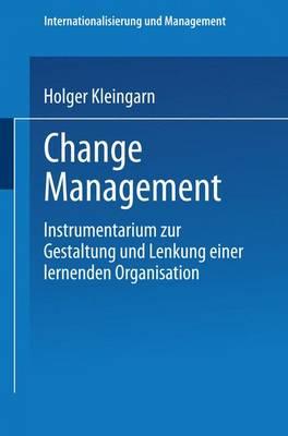 Change Management: Instrumentarium Zur Gestaltung Und Lenkung Einer Lernenden Organisation (Paperback)