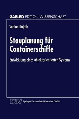 Stauplanung F r Containerschiffe: Entwicklung Eines Objektorientierten Systems - Gabler Edition Wissenschaft (Paperback)