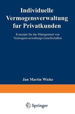 Individuelle Verm gensverwaltung F r Privatkunden: Konzepte F r Das Management Von Verm gensverwaltungs-Gesellschaften (Paperback)