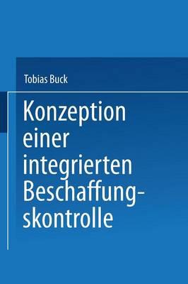Konzeption Einer Integrierten Beschaffungskontrolle (Paperback)