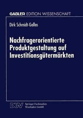 Nachfragerorientierte Produktgestaltung Auf Investitionsg term rkten (Paperback)