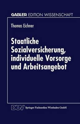 Staatliche Sozialversicherung, Individuelle Vorsorge Und Arbeitsangebot - Gabler Edition Wissenschaft (Paperback)