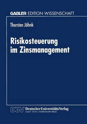 Risikosteuerung Im Zinsmanagement (Paperback)