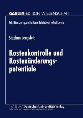 Kostenkontrolle Und Kostenanderungspotentiale - Schriften Zur Quantitativen Betriebswirtschaftslehre (Paperback)