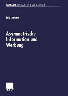 Asymmetrische Information Und Werbung (Paperback)